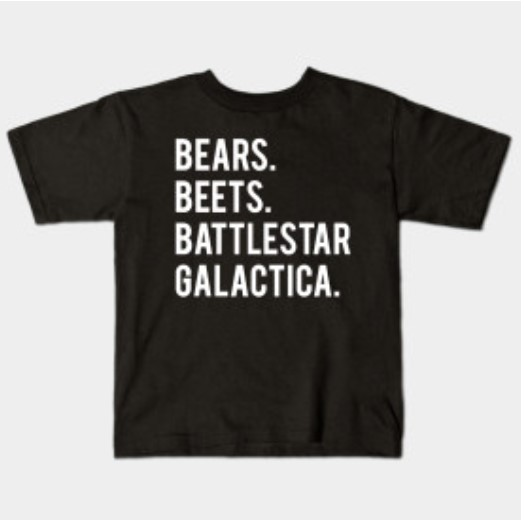 The Office tshirt beets bears battlestar galactica.