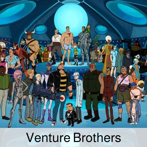 Venture Brothers drinking game.
