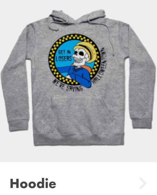 Halloweentown hoodie that says get in losers we're saving Halloweentown.
