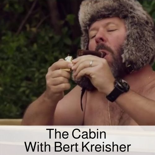 The Cabin with Bert Kreischer drinking game.