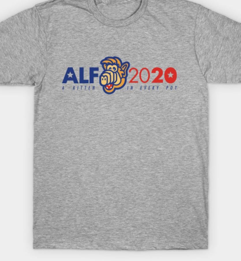 Alf 2020 election shirt.