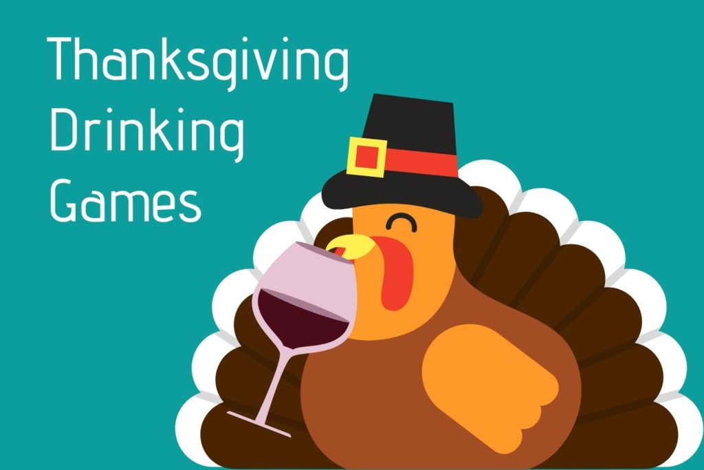 Thanksgiving drinking game ideas.