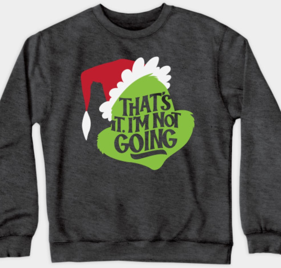 Grinch Christmas sweatshirt.