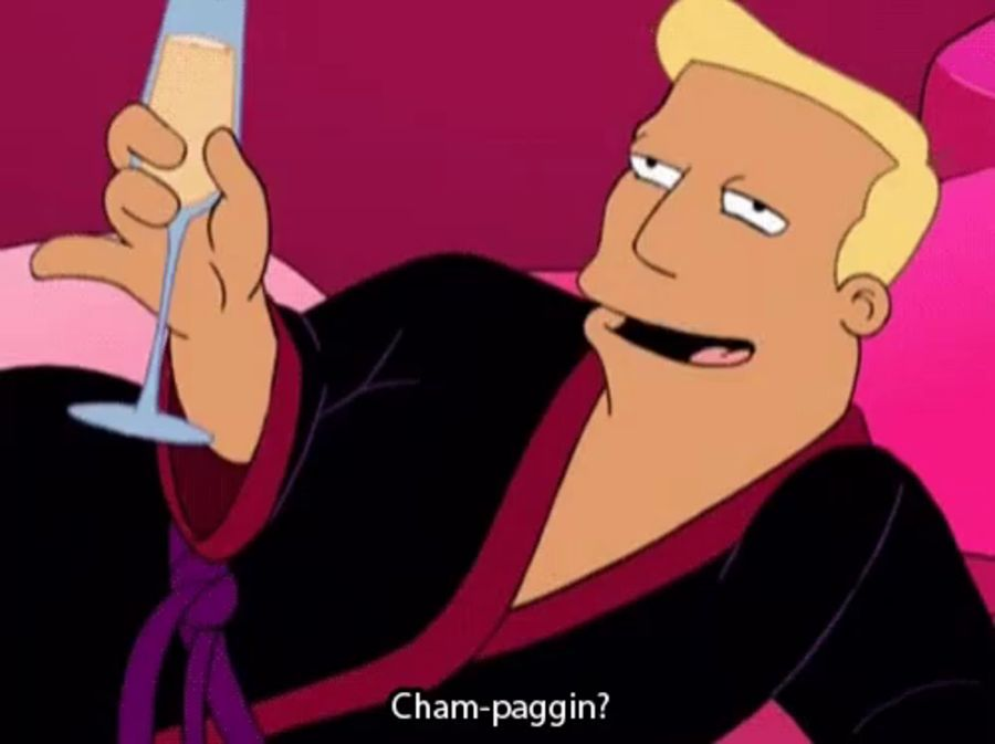 Zapp Brannigan from Futurama holding champagne and mispronouncing it.